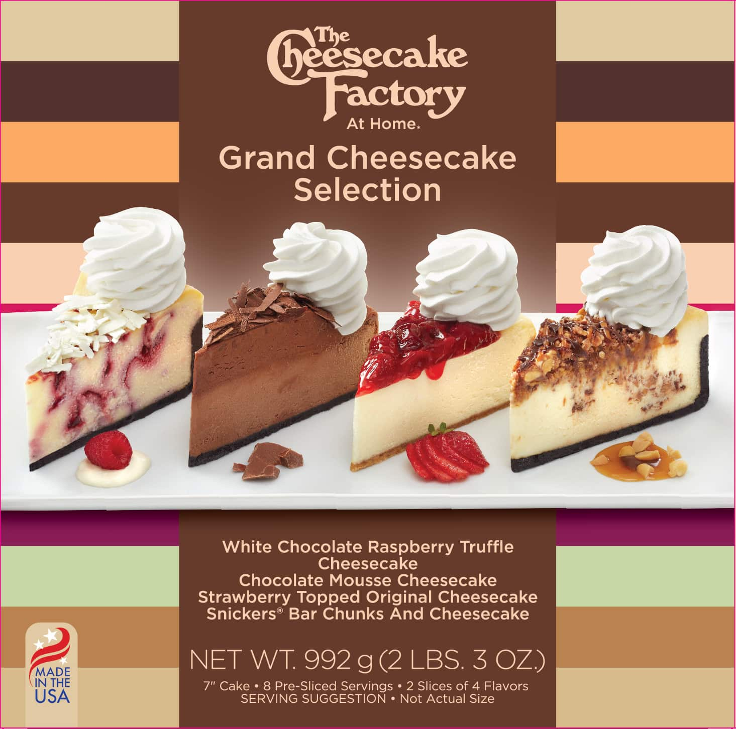 7 inch Grand Selection of The Cheesecake Factory Cheesecakes; Chocolate Raspberry Truffle® Cheesecake, Chocolate Mousse Cheesecake, Snickers® Bar Chunks and Cheesecake, and Strawberry Topped Cheessecake